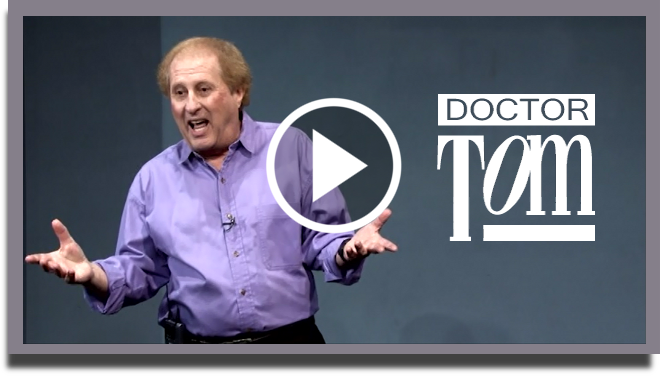 Click here to watch Dr. Tom Entergize your Heart, Brain and Funny Bone
